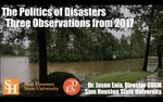 The Politics of Disasters: Three Observations from the U.S. in 2017